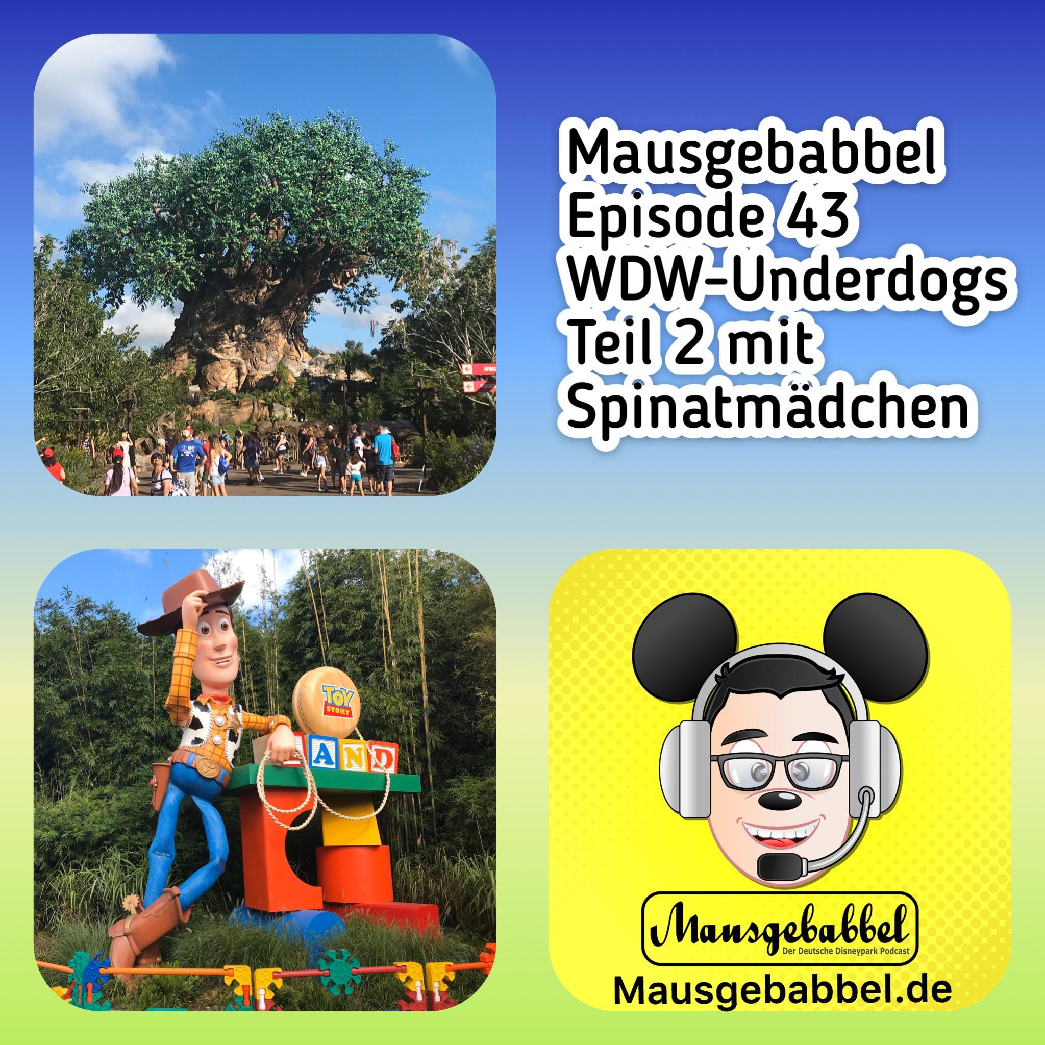 Mausgebabbel 43 - Walt Disney World Underdogs mit Spinatmädchen Teil 2