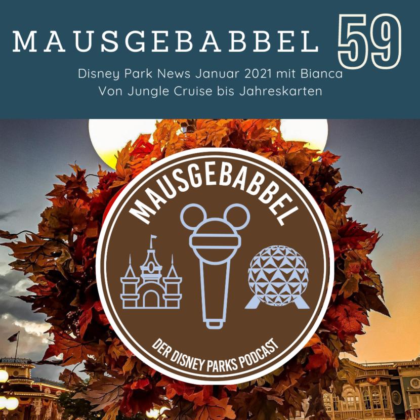 Mausgebabbel 59 - Disney Parks News Januar 2021